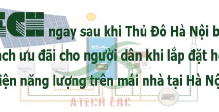 Atech ngay sau khi hà Nội ban hành những ưu đãi cho người dân Hà Nội khi lwps đặt hệ thống điện năng lượng mặt trời trên mái nhà